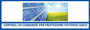 Centrali di Comando per Protezione Fotovoltaico