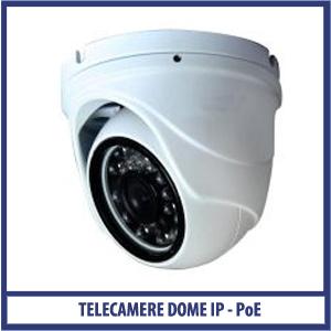 Telecamere Dome IP - PoE
